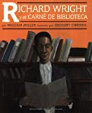 img - for Richard Wright Y El Carne De Biblioteca / Richard Wright and the Library Card (Spanish Edition) by William Miller (2003-08-06) book / textbook / text book