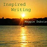 Inspired Writing: Creativity Hypnosis for Writers | Maggie Dubris