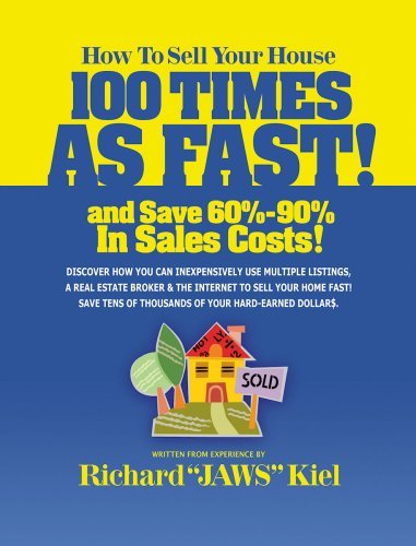 How To Sell Your House 100 Times As Fast! and Save 60%- 90% In Sales Costs!