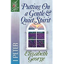 Putting On a Gentle & Quiet Spirit: 1 Peter