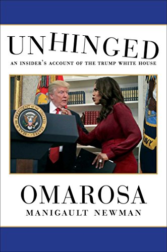 Book cover from Unhinged: An Insiders Account of the Trump White House by Omarosa Manigault Newman