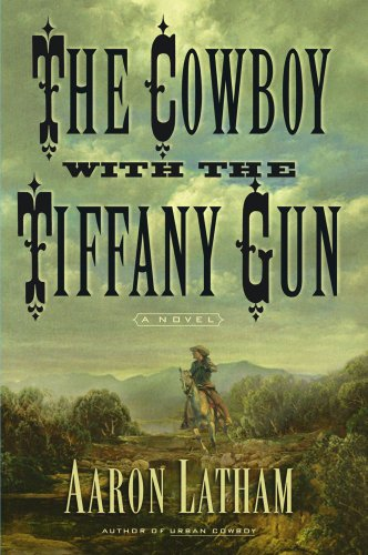 The Cowboy With The Tiffany Gun A Novel Kindle Edition By Aaron
