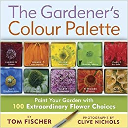 Book The Gardener's Colour Palette: Paint Your Garden with 100 Extraordinary Flower Choices