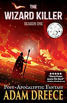 The Wizard Killer - Season One: A Thrilling Post-Apocalyptic Fantasy Adventure by [Dreece, Adam]