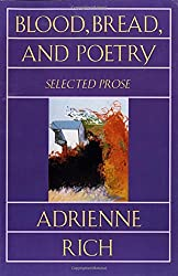 Blood, Bread, and Poetry: Selected Prose 1979-1985 (Norton Paperback)
