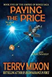 Paying the Price: Book 5 of The Empire of Bones Saga (Volume 5)