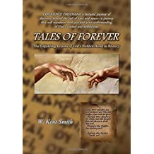 Tales of Forever: The Unfolding Drama of God's Hidden Hand in History
