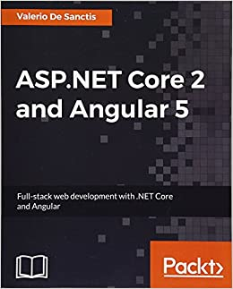 ASP NET Core 2 and Angular 5: Full-Stack Web Development with  NET