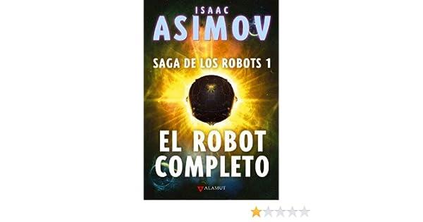 El robot completo Alamut Serie Fantástica de Asimov, Isaac 2011 Tapa blanda: Amazon.es: Libros