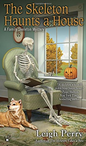 The Skeleton Haunts a House (A Family Skeleton Mystery)