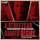 A Streetcar Named Desire: A BBC Radio Full-Cast Dramatisation Radio/TV von Tennessee Williams Gesprochen von: Anne-Marie Duff, John Dougall, John Heffernan, Georgie Glenn, David Sturzaker, Leila Arias