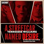 A Streetcar Named Desire: A BBC Radio Full-Cast Dramatisation | Tennessee Williams