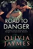 Road to Danger (Danger Incorporated Book 8)