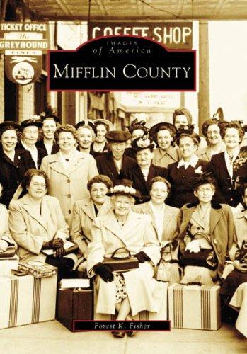 Mifflin County (Images of America: Pennsylvania)