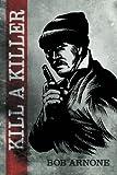 Kill a Killer, Bob Arnone, 1475968574