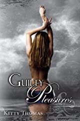 Guilty Pleasures (Pleasure House Book 1) Kindle Edition