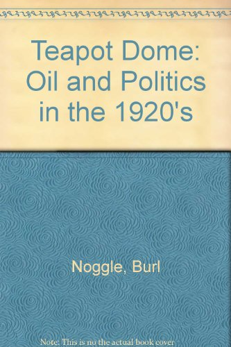 Teapot Dome: Oil and Politics in the 1920's