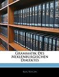 Grammatik des Meklenburgischen Dialektes, Karl Nerger, 1145074421