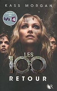 Les 100 tome 03 : Retour, Morgan, Kass
