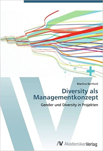 Diversity als Managementkonzept: Gender und Diversity in Projekten (German Edition)