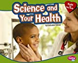 Science And Your Health (Pebble Plus) Science And Your Health