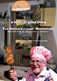 A Taste of Good Living : The Senior Citizens' Restaurant, Becker, Hans Marcel, 9059727096