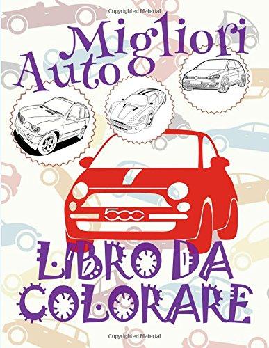 Download Migliori Auto: Libro da Colorare: Libri da Colorare In Età Prescolare ✌ Libri da Colorare per I Bambini In Età Prescolare ✎ Best Cars ~ ... Migliori Auto) (Volume 6) (Italian Edition) PDF