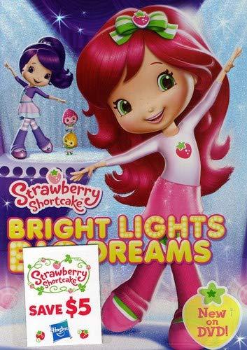 - Strawberry Shortcake: Bright Lights, Big Dreams