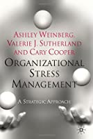 Organizational Stress Management: A Strategic Approach Front Cover