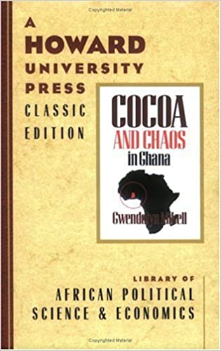 Book Cocoa and Chaos in Ghana by Gwendolyn Mikell (1991-12-03)