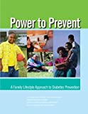 img - for Power to Prevent: A Family Lifestyle Approach to Diabetes Prevention book / textbook / text book