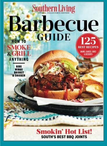 SOUTHERN LIVING Barbecue Guide: How to Smoke & Grill Anything by The Editors of Southern Living .