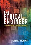 img - for The Ethical Engineer: Contemporary Concepts and Cases book / textbook / text book