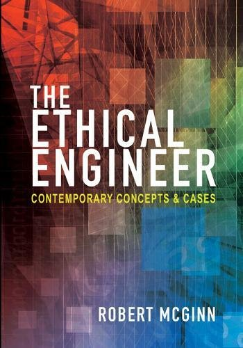 The Ethical Engineer: Contemporary Concepts and Cases
