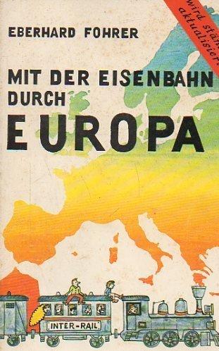 Interrail II. Mit der Eisenbahn durch Europa. Mitte/Süd Broschiert – April 1996 Eberhard Fohrer Müller Michael GmbH 3923278020