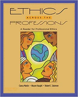 Book Ethics Across the Professions: A Reader for Professional Ethics