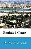 Baghdad (Iraq) - Wink Travel Guide