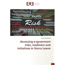 Accessing e-goverment risks, readiness and initiatives in Sierra Leone