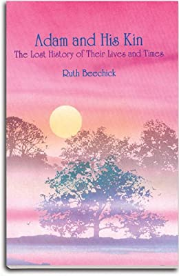 Adam and His Kin: The Lost History of Their Lives and Times: Ruth Beechick,  Michael Denman: 9780940319073: Amazon.com: Books
