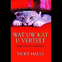 Wat uw kat u vertelt: meer katten geheimen