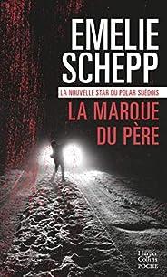 La marque du père : la nouvelle star du polar suédois (HarperCollins Noir) (French Edition)