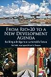 From Rio+20 to a New Development Agenda : Building a Bridge to a Sustainable Future, Laguna Celis, Jorge and Thompson, Elizabeth, 0415716543