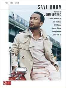 Save Room John Legend Cherry Lane Music John Stephens