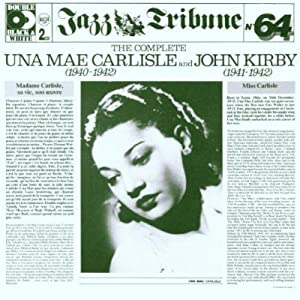 The Complete Una Mae Carlisle and John Kirby