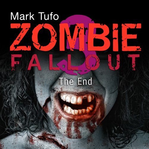 The End: Zombie Fallout, Book 3 Audiobook [Free Download by Trial] thumbnail