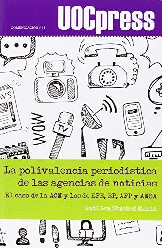 Descargar Libro Polivalencia Periodística De Las Agencias De Noticias, La. Guillem Sànchez Marín