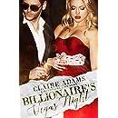 Billionaire's Vegas Night: A Standalone Novel (A Billionaire Boss Romance Love Story) (Billionaires - Book #4)