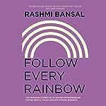 Follow Every Rainbow | Rashmi Bansal