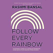 Follow Every Rainbow Audiobook by Rashmi Bansal Narrated by Deepti Gupta