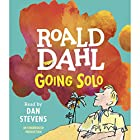 Going Solo Audiobook by Roald Dahl Narrated by Dan Stevens